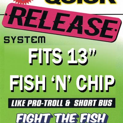 "Quick Release System for 13"" Fish 'N' Chip"